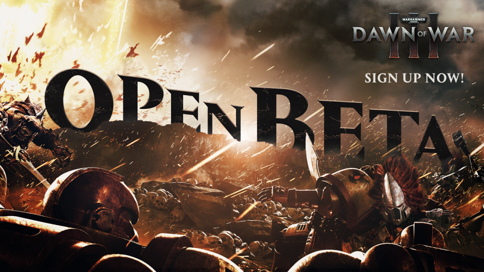 Warhammer 40000 Dawn of War 3 Open Beta Starts 21st April
