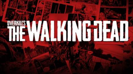 Overkill's The Walking Dead Game Won't Come Out Anytime Soon